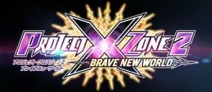 プロジェクト クロスゾーン2, プロジェクト クロスゾーン 多作品キャラが参戦する「プロジェクト クロスゾーン2:ブレイブニューワールド」発売決定!