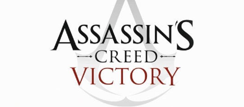 アサシンクリード, Assassin's Creed: Victory アサシンクリード ヴィクトリーの存在が判明!開発元Ubisoftは存在を認めている!