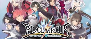 BLADE ARCUS from Shining 正式稼動開始!新たなPVも公開中!